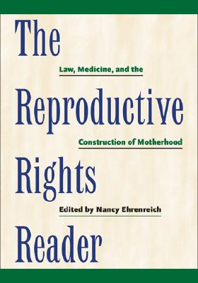 The Reproductive Rights Reader By Ehrenreich, Nancy (EDT)